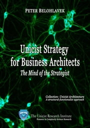 Unicist Strategy for Business Architects ebook by Belohlavek, Peter