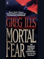 Mortal Fear ebook by Greg Iles