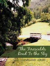 The Firescalds Road To The Sky ebook by Jones, Cleveland