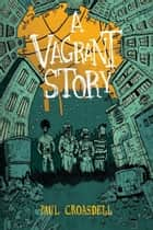 A Vagrant Story ebook by Paul Croasdell