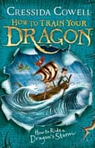 How To Train Your Dragon: How to Ride a Dragon's Storm - Book 7 ebook by Cressida Cowell