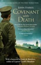 Covenant with Death ekitaplar by John Harris, Louis de Bernieres