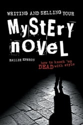 Writing and Selling Your Mystery Novel ebook by Hallie Ephron