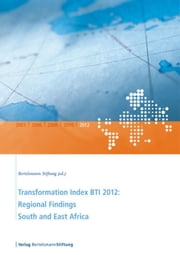 Transformation Index BTI 2012: Regional Findings South and East Africa ebook by Bertelsmann Stiftung
