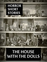 The House With The Dolls ebook by Horror Short Stories