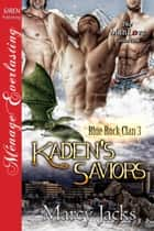 Kaden's Saviors ebook by Marcy Jacks