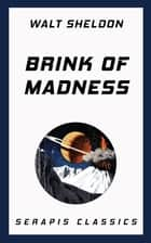 Brink of Madness ebook by Walt Sheldon