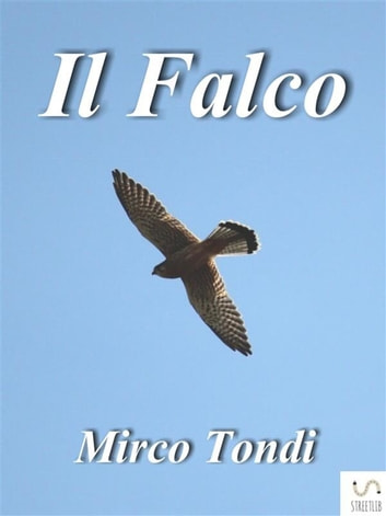 Il Falco eBook by Mirco Tondi