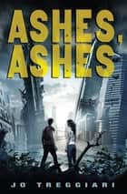 Ashes Ashes ebook by Jo Treggiari