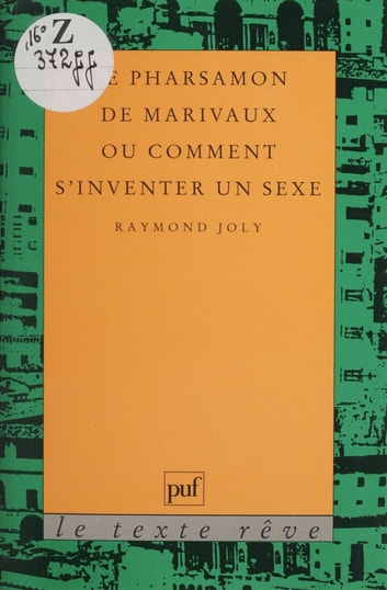 Le Pharsamon de Marivaux ou Comment s'inventer un sexe ebook by Raymond Joly
