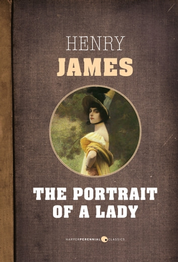 a literary analysis of the portrait of a lady by henry james 'portrait of a lady' first appeared in t s eliot's first collection of poems, prufrock and other observations, which was published in 1917 the title is a nod to henry james's 1878 novel, the portrait of a lady, although this is a piece of misdirection on eliot's part, since the poem.
