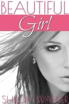Beautiful Girl ebook by Shiloh Walker