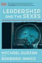 Leadership and the Sexes ebook by Michael Gurian,Barbara Annis