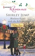 Mistletoe Kisses with the Billionaire ebook by