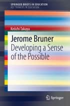 Jerome Bruner ebook by Keiichi Takaya