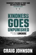 Kindness Goes Unpunished - The exciting third book in the best-selling, award-winning series - now a hit Netflix show! ebook by Craig Johnson