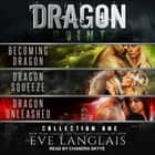 Dragon Point - Collection One: Books 1 - 3 audiobook by Eve Langlais
