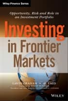 Investing in Frontier Markets ebook by Gavin Graham,Al Emid,David Feather