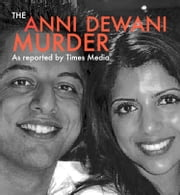 The Anni Dewani Murder - As Reported by Times Media ebook by Sunday Times