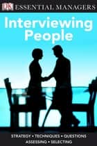 DK Essential Managers: Interviewing People ebook by DK