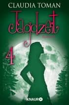 Jagdzeit 4 - Serial Teil 4 ebook by Claudia Toman