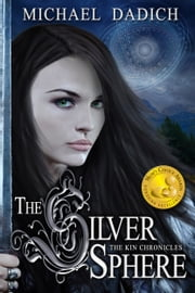 The Silver Sphere ebook by Michael Dadich