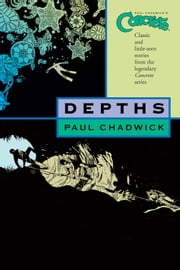 Concrete Volume 1: Depths ebook by Paul Chadwick