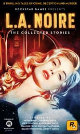 L.A. Noire - The Collected Stories ebook by