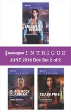Harlequin Intrigue June 2018 - Box Set 2 of 2 - Sin and Bone\Black Rock Guardian\Cease Fire ebook by Janie Crouch, Jenna Kernan, Debra Webb
