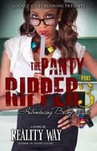 The Panty Ripper PT 3 ebook by Reality Way