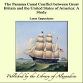 The Panama Canal Conflict between Great Britain and the United States of America: A Study ebook by Lassa Oppenheim