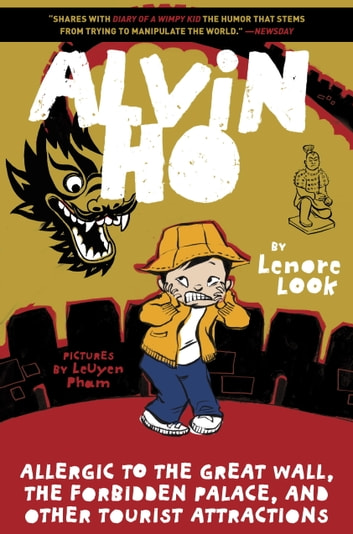 Alvin Ho: Allergic to the Great Wall, the Forbidden Palace, and Other Tourist Attractions ebook by Lenore Look