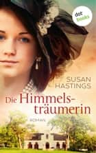Die Himmelsträumerin - Roman ebook by Susan Hastings