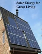 Solar Energy for Green Living ebook by V.T.