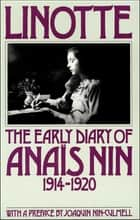 Linotte - The Early Diary of Anaïs Nin, 1914–1920 ebook by Anaïs Nin, Joaquin Nin-Culmell