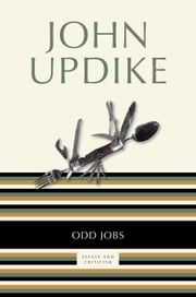 Odd Jobs - Essays and Criticism ebook by John Updike