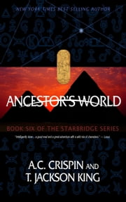 Ancestor's World (StarBridge #6) ebook by A. C. Crispin,T. Jackson King