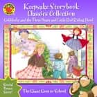 Keepsake Storybook Classics Collection - Goldilocks and the Three Bears and Little Red Riding Hood ebook by Candice Ransom, Tammie Lyon, Clarissa Means