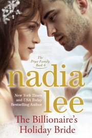 The Billionaire's Holiday Bride (The Pryce Family Book 6) ebook by Nadia Lee