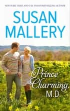 Prince Charming, M.D. eBook by Susan Mallery