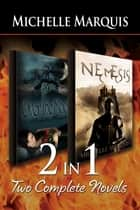 2-in-1: Over the Moon & Nemesis ebook by Michelle Marquis