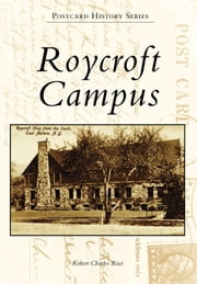 Roycroft Campus ebook by Robert Charles Rust