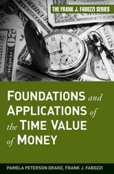 Foundations and Applications of the Time Value of Money ebook by Pamela Peterson Drake,Frank J. Fabozzi