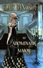 The Abominable Major ebook by Blair Bancroft