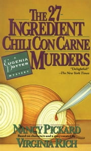 The 27-Ingredient Chili Con Carne Murders - A Eugenia Potter Mystery ebook by Nancy Pickard, Virginia Rich