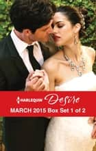 Harlequin Desire March 2015 - Box Set 1 of 2 - An Anthology ebook by Olivia Gates, Michelle Celmer, Yvonne Lindsay
