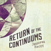 Return of the Continuums audiobook by Jennifer Brody