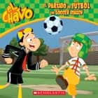 El Chavo: El partido de fútbol / The Soccer Match ebook by Juan Pablo Lombana, Maria Dominguez