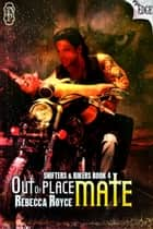 Out of Place Mate ebook by Rebecca Royce