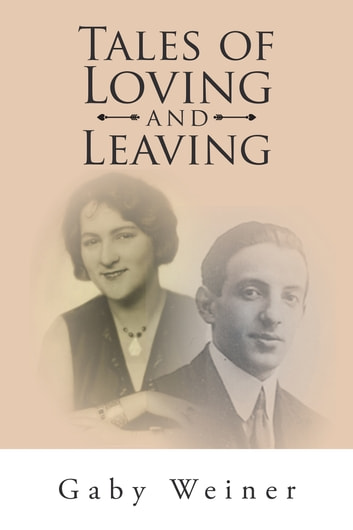 Tales of Loving and Leaving ebook by Gaby Weiner